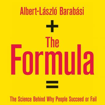 Download Formula: The Five Laws Behind Why People Succeed by Albert-László Barabási