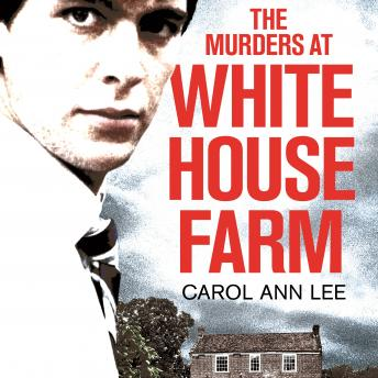 Download Murders at White House Farm: Jeremy Bamber and the killing of his family. The definitive investigation. by Carol Ann Lee