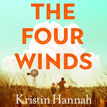 Four Winds, Audio book by Kristin Hannah