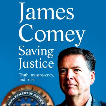 Download Saving Justice: Truth, Transparency, and Trust by James Comey