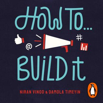 How To Build It: Grow Your Brand, Damola Timeyin, Niran Vinod