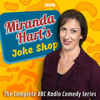 Miranda Hart's Joke Shop: The Complete BBC Radio Comedy Series