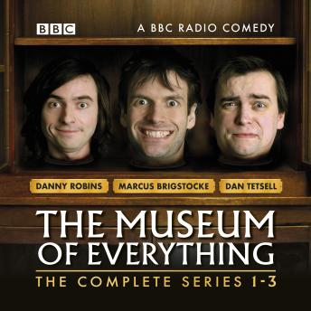 The Museum of Everything: The Complete Series 1-3