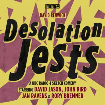 Desolation Jests: A BBC Radio Sketch Comedy