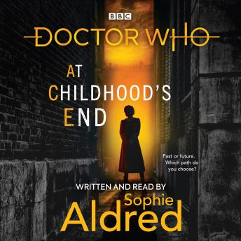 Doctor Who: At Childhood's End: Thirteenth Doctor Novel