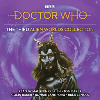 Doctor Who: The Third Alien Worlds Collection: 1st, 4th, 6th, 7th Doctor Novelisations