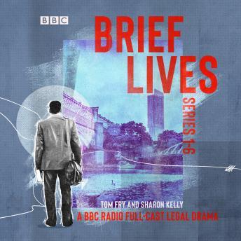 Brief Lives: Series 1-6: The BBC Radio 4 full-cast psychological crime drama