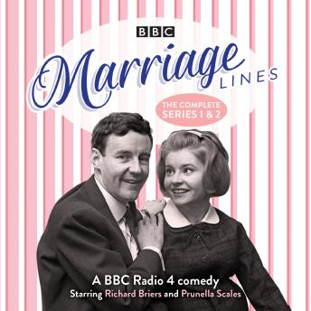 Marriage Lines: The Complete Series 1 and 2: A BBC Radio 4 comedy