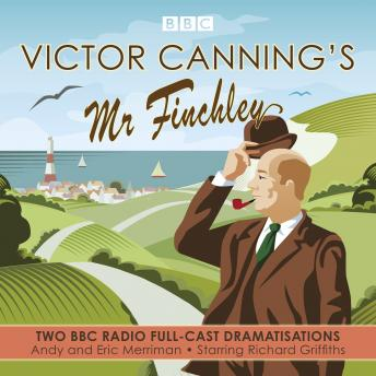 Victor Canning's Mr Finchley: Two BBC Radio full-cast dramatisations, Victor Canning