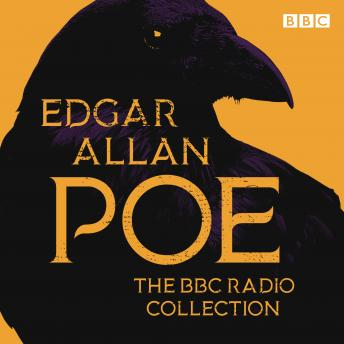 The Edgar Allan Poe BBC Radio Collection: The Raven, The Tell-Tale Heart & other works