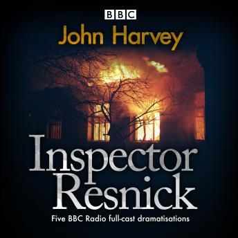 Inspector Resnick: Five BBC Radio full-cast dramatisations