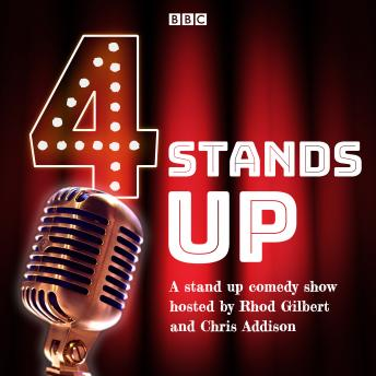 4 Stands Up: A stand up comedy show hosted by Rhod Gilbert and Chris Addison