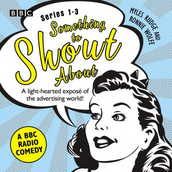 Something to Shout About: Series 1-3: A BBC Radio Comedy: A BBC Radio Comedy