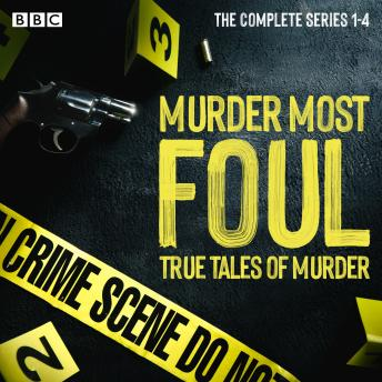 Download Murder Most Foul: The Complete Series 1-4: True tales of murder presented by Nick Ross by John Scotney