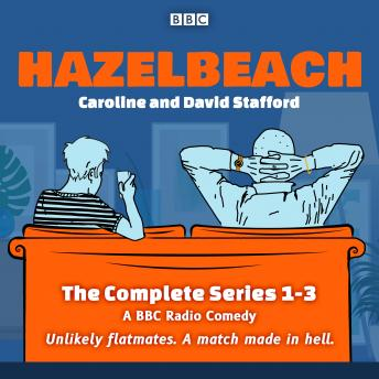 Hazelbeach: The Complete Series 1-3: A BBC Radio Comedy