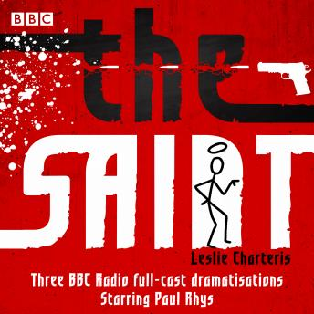 The Saint: Three BBC Radio full-cast dramatisations