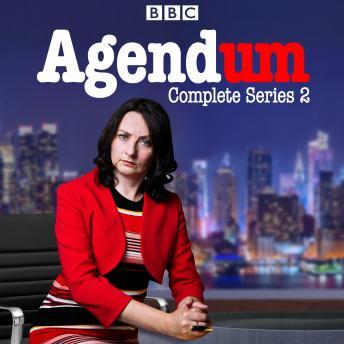 Agendum: Series 2: The BBC Radio 4 Current Affairs Parody