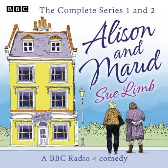 Alison and Maud: The Complete Series 1 and 2: The BBC Radio 4 comedy