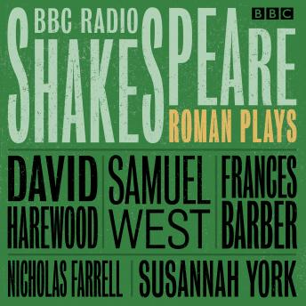 BBC Radio Shakespeare: A Collection of Three Roman Plays