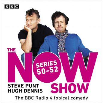 The Now Show: Series 50-52: The BBC Radio 4 topical comedy