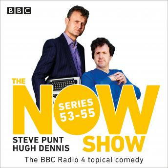 The Now Show: Series 53-55: The BBC Radio 4 topical comedy