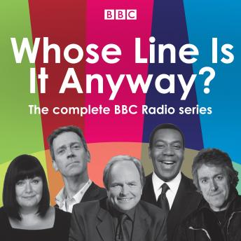Whose Line Is It Anyway?: The complete BBC radio series