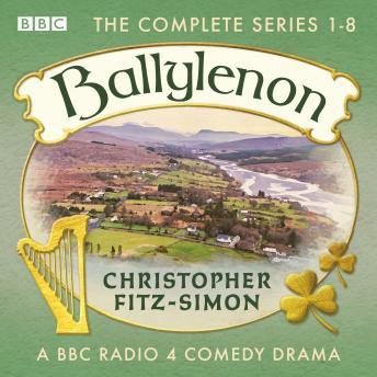 Ballylenon: The Complete Series 1-8: A BBC Radio 4 comedy drama