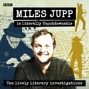 Miles Jupp is Literally Unputdownable: Ten lively literary investigations