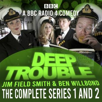 Deep Trouble: The Complete Series 1 and 2: A BBC Radio 4 comedy