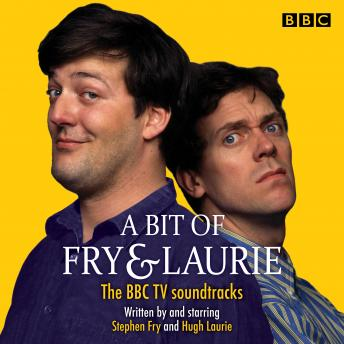 A Bit of Fry & Laurie: The BBC TV soundtracks