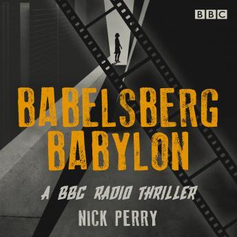 Babelsberg Babylon: A BBC Radio thriller