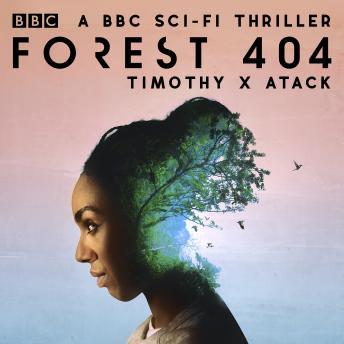 Forest 404: A BBC sci-fi thriller