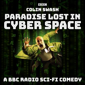 Paradise Lost in Cyberspace: A BBC Radio sci-fi comedy