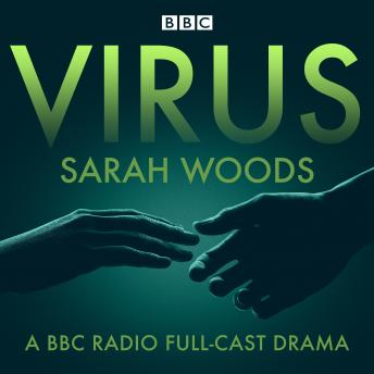 Download Virus: A BBC Radio full-cast drama by Sarah Woods