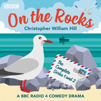 On the Rocks: The Complete Series 1 and 2: A BBC Radio 4 comedy drama