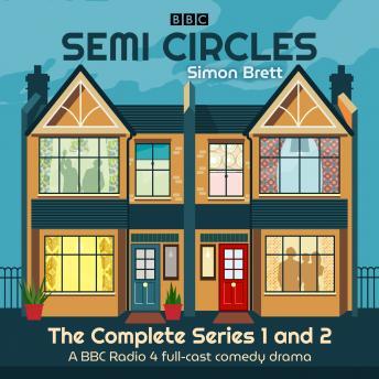 Semi Circles: The Complete Series 1 and 2: A BBC Radio 4 full-cast comedy drama
