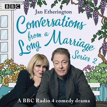 Conversations from a Long Marriage: Series 2: A BBC Radio 4 comedy drama