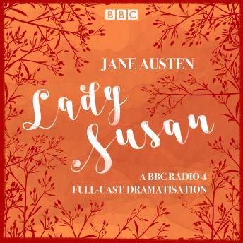 Lady Susan: A BBC Radio 4 full-cast dramatisation
