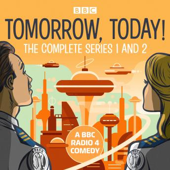 Tomorrow, Today!: The Complete Series 1 and 2: A BBC Radio 4 comedy