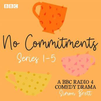 No Commitments: Series 1-5: The BBC Radio 4 comedy drama