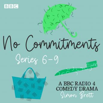 No Commitments: Series 6-9: The BBC Radio 4 comedy drama