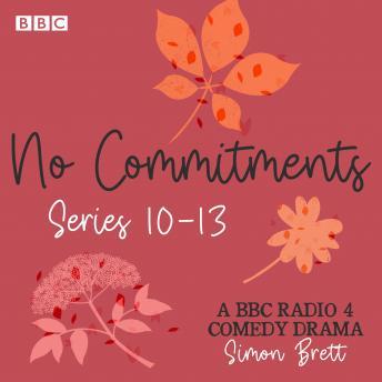 No Commitments: Series 10-13: The BBC Radio 4 comedy drama