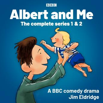 Albert and Me: The Complete Series 1 & 2: A BBC Radio comedy drama