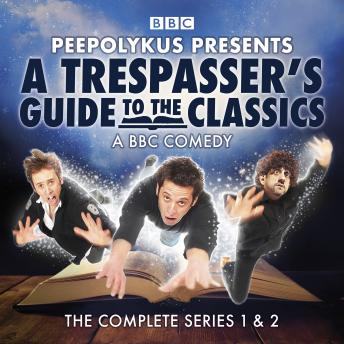 A Trespasser's Guide to the Classics: The Complete Series 1 and 2