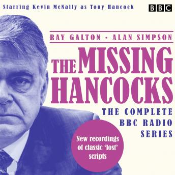 The Missing Hancocks: The Complete BBC Radio Series: New recordings of classic 'lost' scripts