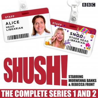 Shush!: The Complete Series 1 and 2: A BBC Radio 4 comedy