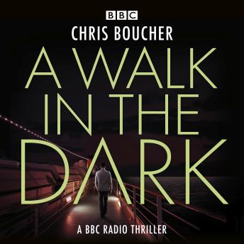 A Walk in the Dark: BBC Drama mystery thriller