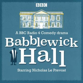 Babblewick Hall: A BBC Radio 4 Comedy drama