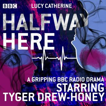 Halfway Here: A gripping BBC Radio drama