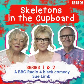 Skeletons in the Cupboard: The Complete Series 1 and 2: A BBC Radio 4 black comedy